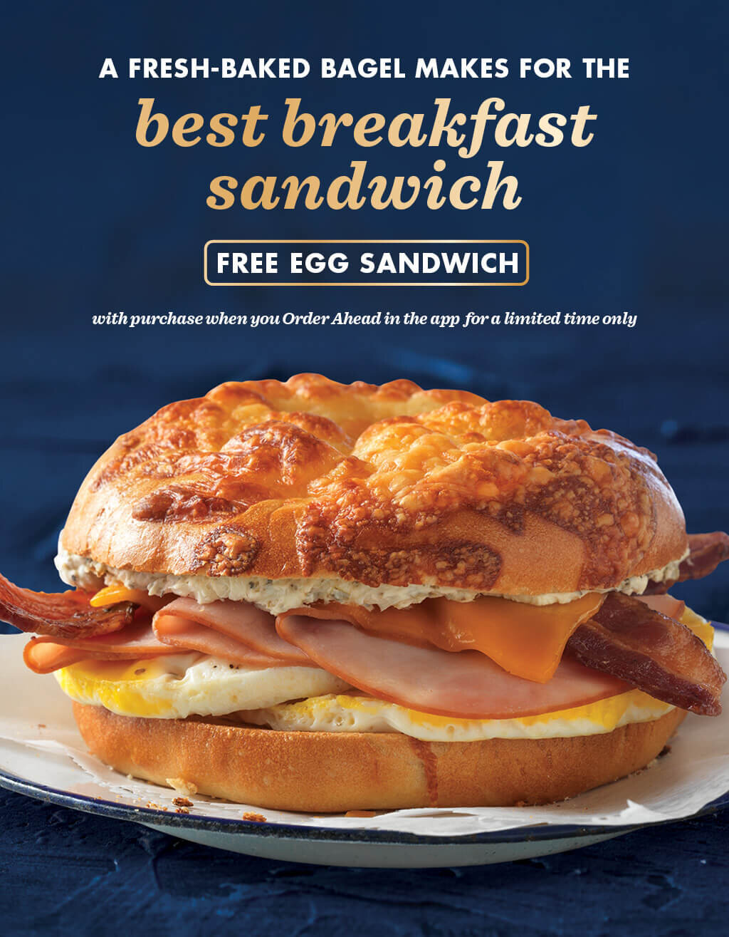 ROTATING IMAGE: Taste for Yourself. The Best Bast Breakfast Round. Try a Free Egg Sandwich of your choice when your Order Ahead (with purchase - for a limited time - one time use only). Click to download our app!