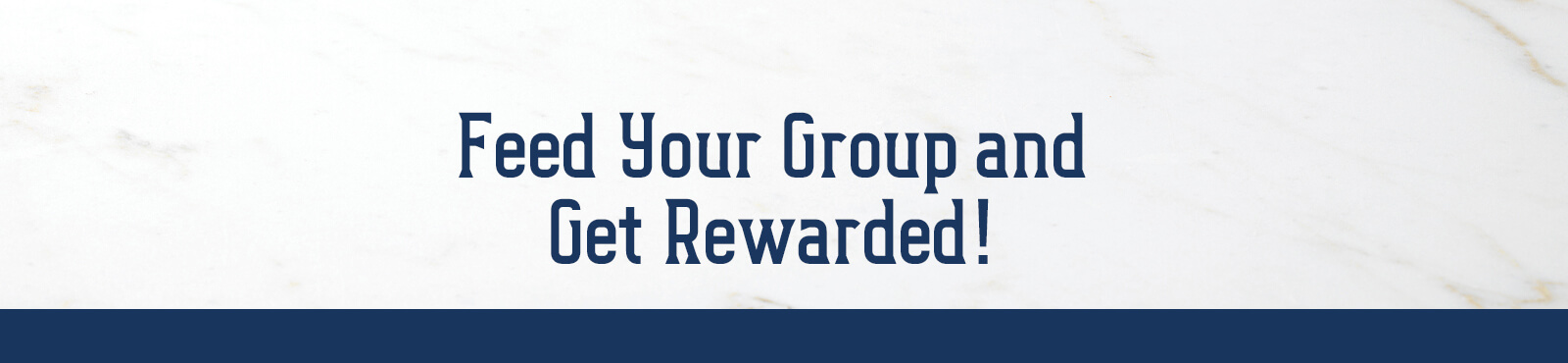Feed your group and get rewarded